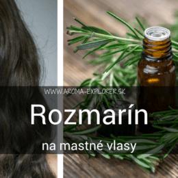 rozmarínový olej na mastné vlasy
